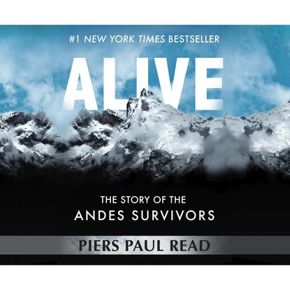 Piers Paul Read Alive - The Story of the Andes Survivors (Unabridged) piers paul read the wisdom of solomon