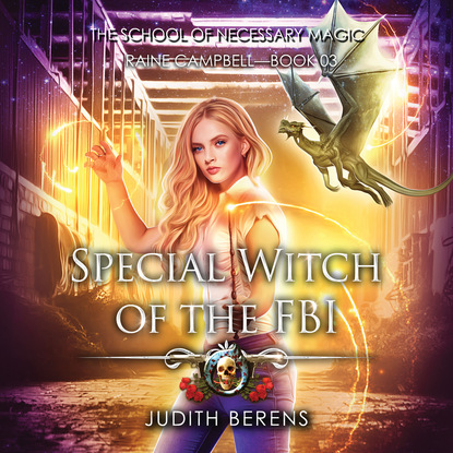 Michael Anderle Special Witch of the FBI - School of Necessary Magic Raine Campbell - An Urban Fantasy Action Adventure, Book 3 (Unabridged) недорого