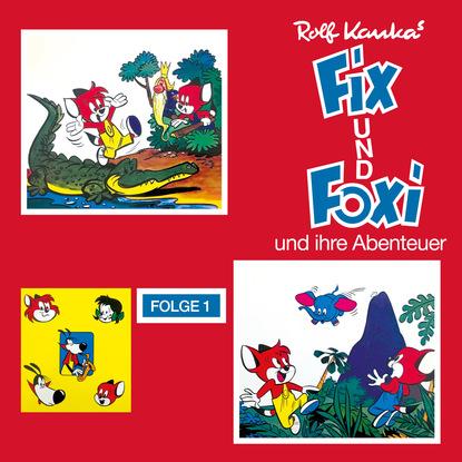 Rolf Kauka Fix und Foxi, Folge 1: Fix und Foxi und ihre Abenteuer rolf kauka fix und foxi folge 2 abenteuer im orient