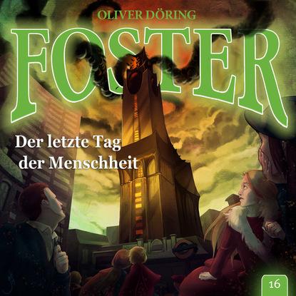 Oliver Döring Foster, Folge 16: Der letzte Tag der Menschheit helga burster der letzte weihnachtsmann