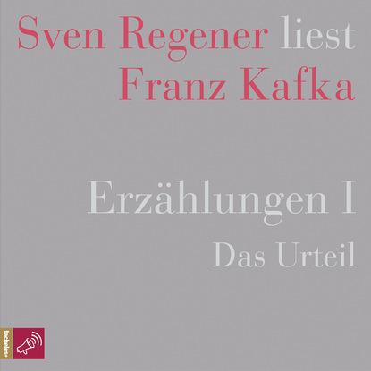 Фото - Franz Kafka Erzählungen 1 - Das Urteil - Sven Regener liest Franz Kafka franz kafka the metamorphosis