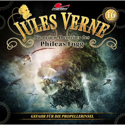 Marc Freund Jules Verne, Die neuen Abenteuer des Phileas Fogg, Folge 16: Gefahr für die Propellerinsel marc freund jules verne die neuen abenteuer des phileas fogg folge 15 die schwimmende stadt