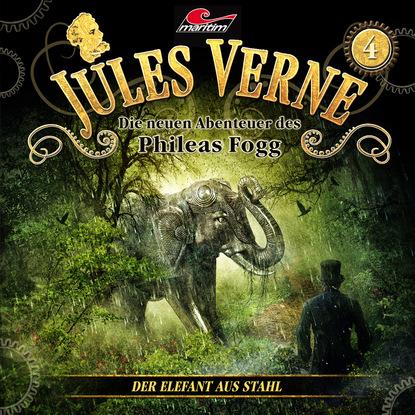 Жюль Верн Jules Verne, Die neuen Abenteuer des Phileas Fogg, Folge 4: Der Elefant aus Stahl markus topf jules verne die neuen abenteuer des phileas fogg folge 10 der herrscher der meere
