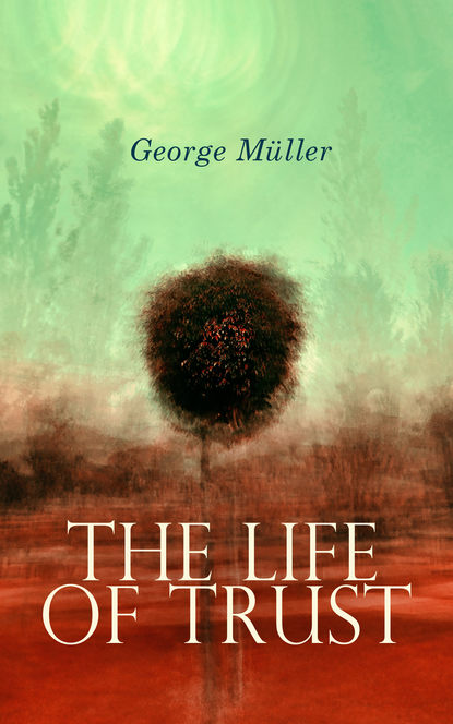 George Muller The Life of Trust arthur t pierson george muller of bristol
