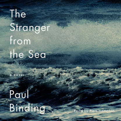 Paul Binding The Stranger from the Sea (Unabridged) paul vidich the coldest warrior unabridged