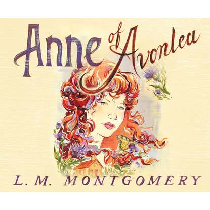L. M. Montgomery Anne of Avonlea - Anne of Green Gables 2 (Unabridged) montgomery l anne of windy poplars