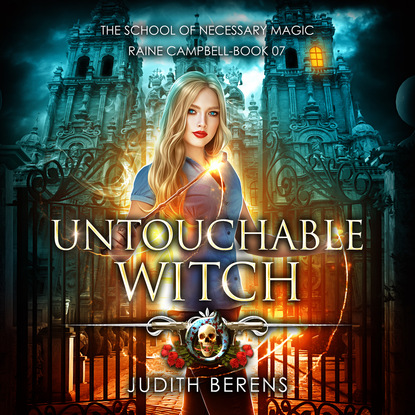 Judith Berens Untouchable Witch - School of Necessary Magic Raine Campbell - An Urban Fantasy Action Adventure, Book 7 (Unabridged) недорого