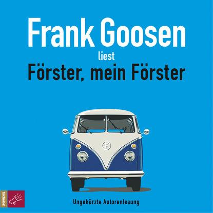 Фото - Frank Goosen Förster, mein Förster (ungekürzt) svenja mund zwei schwestern und ein harter mann erotischer roman