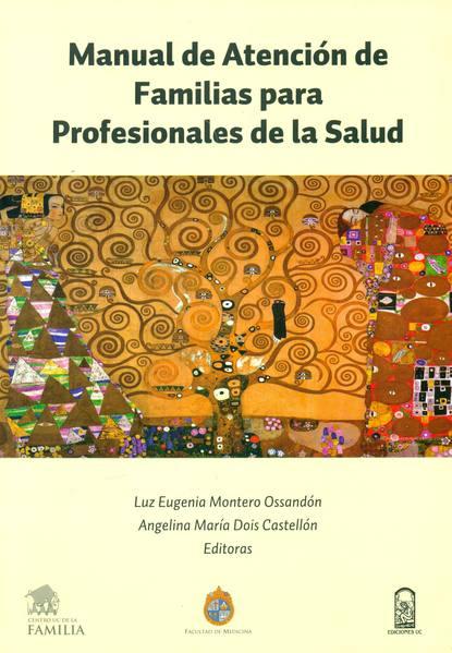 Angelina María Dois Castellón Manual de atención de familias para profesionales de la salud hugo valdez diseño de las funciones del sistema organizacional
