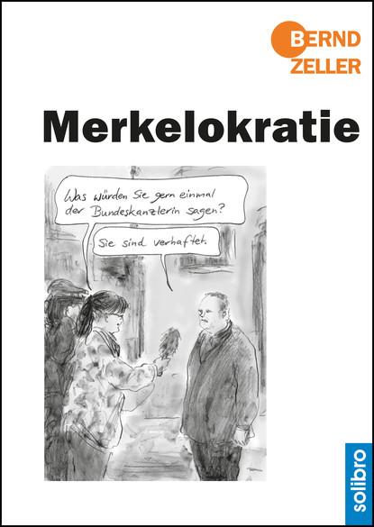 Bernd Zeller Merkelokratie недорого