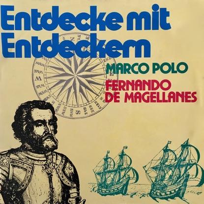 Entdecke mit Entdeckern, Fernando de Magellanes / Marco Polo фото