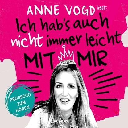Anne Vogd Ich hab's auch nicht immer leicht mit mir (Gekürzt) недорого