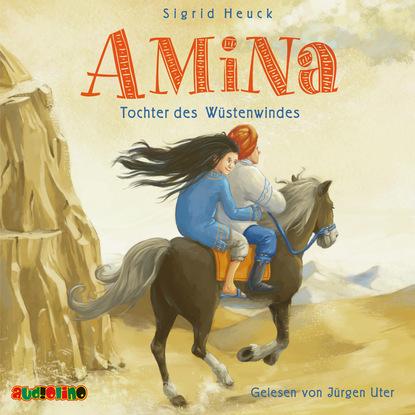 Sigrid Heuck Amina, Tochter des Wüstenwindes