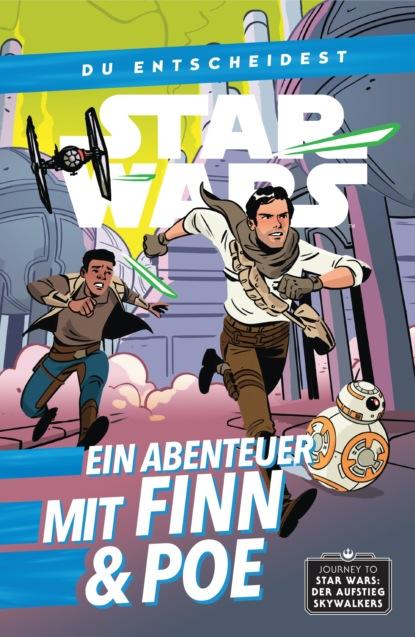 Cavan Scott Star Wars: Du entscheidest - Ein Abenteuer mit Finn und Poe alex segura star wars poe dameron freier fall
