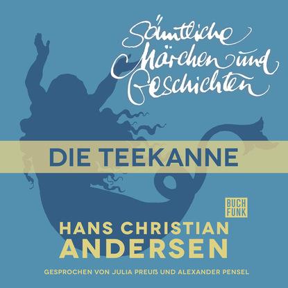 Ганс Христиан Андерсен H. C. Andersen: Sämtliche Märchen und Geschichten, Die Teekanne ганс христиан андерсен h c andersen sämtliche märchen und geschichten die lumpen