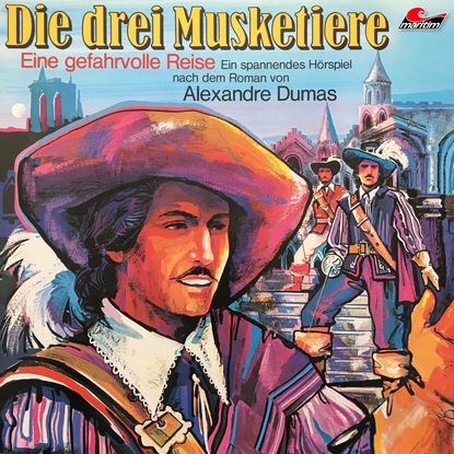 Александр Дюма Die drei Musketiere, Folge 2: Eine gefahrvolle Reise александр дюма alexandre dumas die drei musketiere