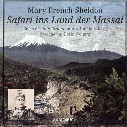Mary French Sheldon Safari in das Land der Massai - Reise der Bibi Bwana zum Kilimandscharo (gekürzte Fassung) linwood barclay ohne ein wort gekürzte fassung
