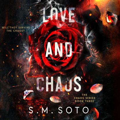 Фото - S.M. Soto Love and Chaos - Chaos, Book 3 (Unabridged) harold m wilson chaos rising chaos series book one