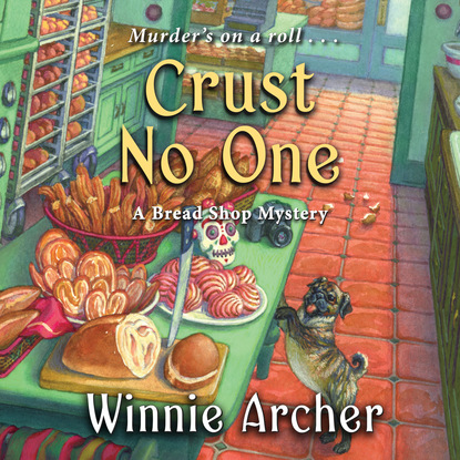 Winnie Archer Crust No One - A Bread Shop Mystery, Book 2 (Unabridged)