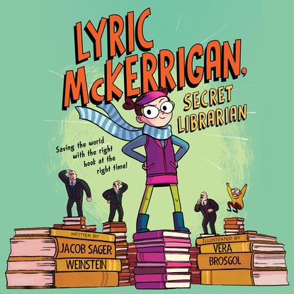 Jacob Sager Weinstein Lyric McKerrigan, Secret Librarian (Unabridged) купальник lyric lyric ly006ewfeon6