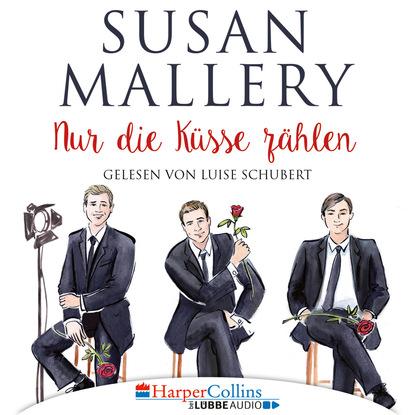 Susan Mallery Nur die Küsse zählen - Fool's Gold, Teil 4 (Ungekürzt) susan mallery wo sich die sterne spiegeln ungekürzt