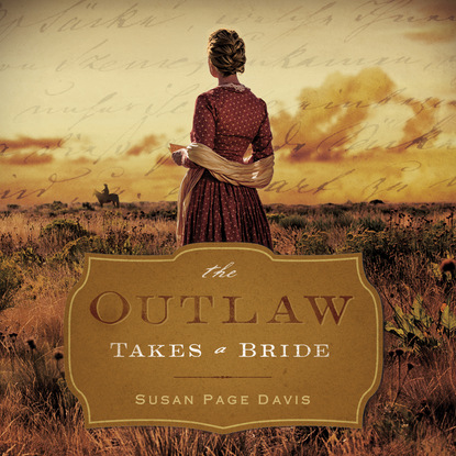 Susan Page Davis The Outlaw Takes a Bride (Unabridged) susan meier the donovan brothers book 2 chasing the runaway bride unabridged