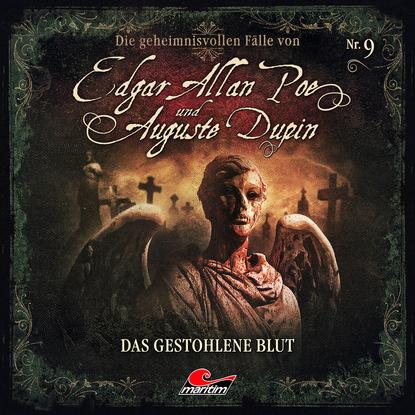 Markus Duschek Edgar Allan Poe & Auguste Dupin, Folge 9: Das gestohlene Blut