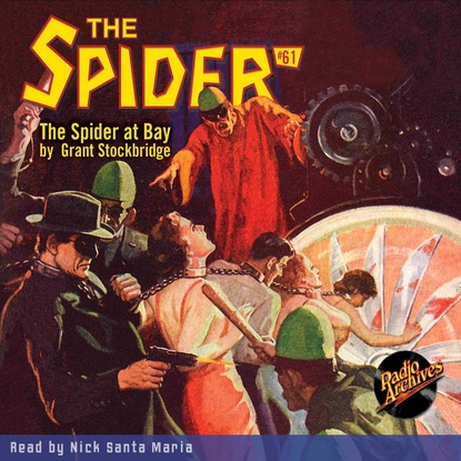Grant Stockbridge The Spider at Bay - The Spider 61 (Unabridged) robert low the lion at bay