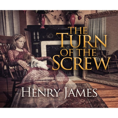 The Turn of the Screw (Unabridged)