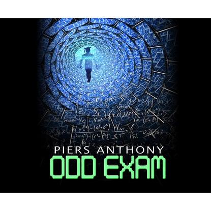 Piers Anthony Odd Exam (Unabridged) anthony grey saigon unabridged