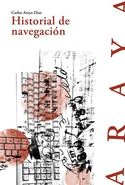 Carlos Araya Historial de navegación carlos araya historial de navegación