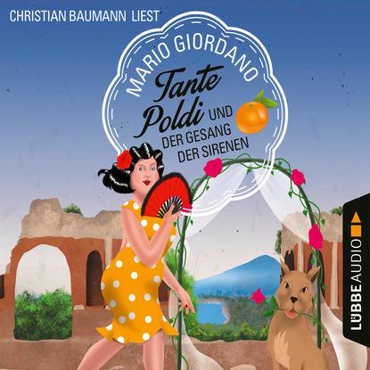 Mario Giordano Tante Poldi und der Gesang der Sirenen - Sizilienkrimi 5 (Gekürzt) mario giordano tante poldi und der gesang der sirenen sizilienkrimi 5 gekürzt