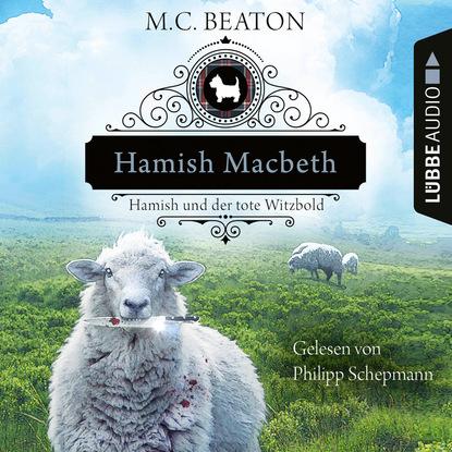Hamish Macbeth und der tote Witzbold - Schottland-Krimis, Teil 7 (Ungek?rzt)