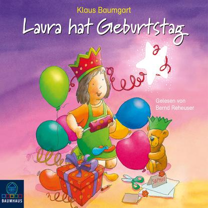 Klaus Baumgart Laura hat Geburtstag - Lauras Stern 10 (Ungekürzt) klaus baumgart lauras stern die show die hits aus der show