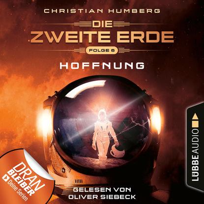 Фото - Christian Humberg Mission Genesis - Die zweite Erde, Folge 6: Hoffnung (Ungekürzt) sean fay wolfe die elementia chroniken ein funke hoffnung