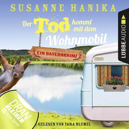 Susanne Hanika Der Tod kommt mit dem Wohnmobil - Sofia und die Hirschgrund-Morde, Teil 1 (Ungekürzt) huismann wilfried rendezvous mit dem tod