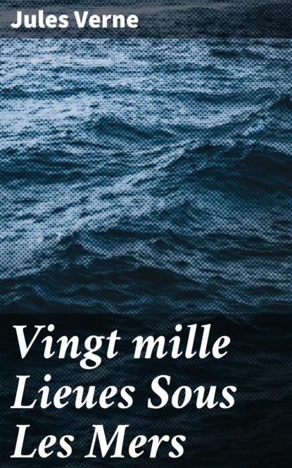 Jules Verne Vingt mille Lieues Sous Les Mers louviot myriam les reves de jules verne a1