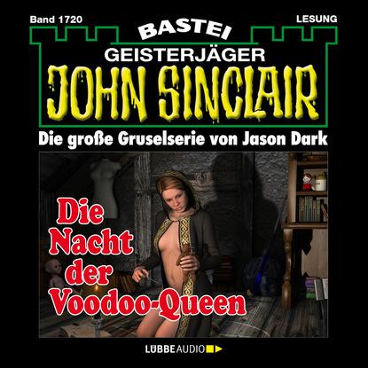 Jason Dark John Sinclair, Band 1720: Die Nacht der Voodoo-Queen (2. Teil) john ball in der hitze der nacht gekürzt