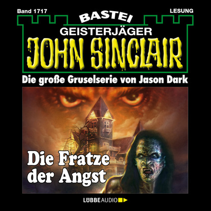 Jason Dark John Sinclair, Band 1717: Die Fratze der Angst jason dark john sinclair band 1711 der mond mönch