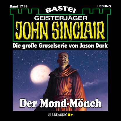 Jason Dark John Sinclair, Band 1711: Der Mond-Mönch jason dark john sinclair band 1711 der mond mönch