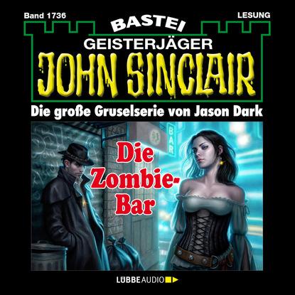 Jason Dark John Sinclair, Band 1736: Die Zombie-Bar недорого