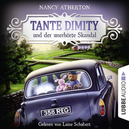 Nancy Atherton Tante Dimity und der unerhörte Skandal - Ein Wohlfühlkrimi mit Lori Shepherd 3 (Ungekürzt) mario giordano tante poldi und der gesang der sirenen sizilienkrimi 5 gekürzt
