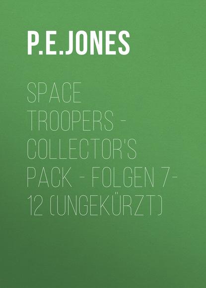 Фото - P. E. Jones Space Troopers - Collector's Pack - Folgen 7-12 (Ungekürzt) rona walter midnight sin folge 2 die unendlichkeit der miss winter extended version