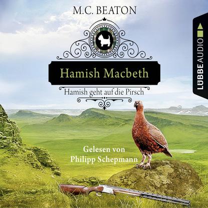 Hamish Macbeth geht auf die Pirsch - Schottland-Krimis 2 (Gek?rzt)