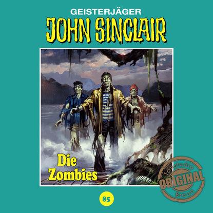 Jason Dark John Sinclair, Tonstudio Braun, Folge 85: Die Zombies. Teil 2 von 2 (Ungekürzt) jason dark john sinclair tonstudio braun folge 17 die drohung teil 1 von 3