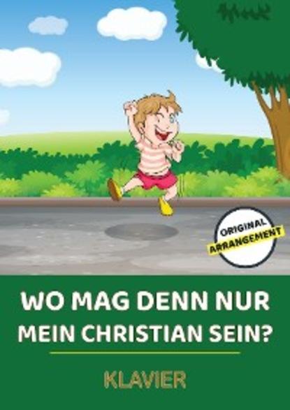 Lars Opfermann Wo mag denn nur mein Christian sein? christian d larson mastery of fate