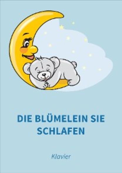 Johannes Brahms Die Blümelein sie schlafen
