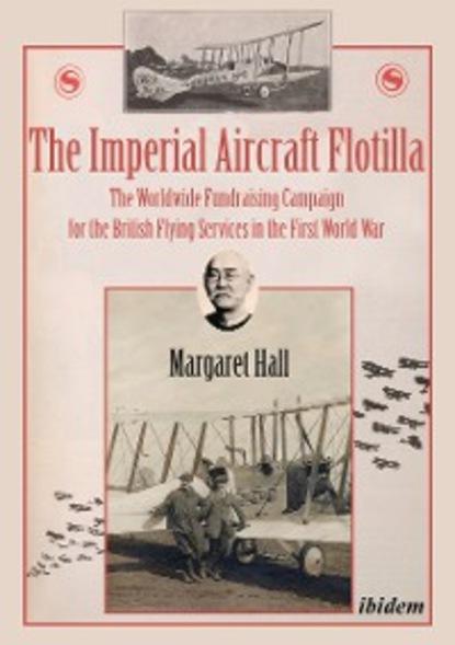 Margaret Hall The Imperial Aircraft Flotilla недорого