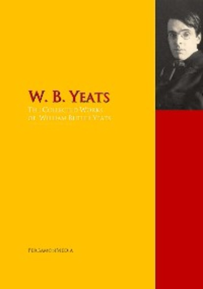 William Butler Yeats The Collected Works of W. B. Yeats недорого