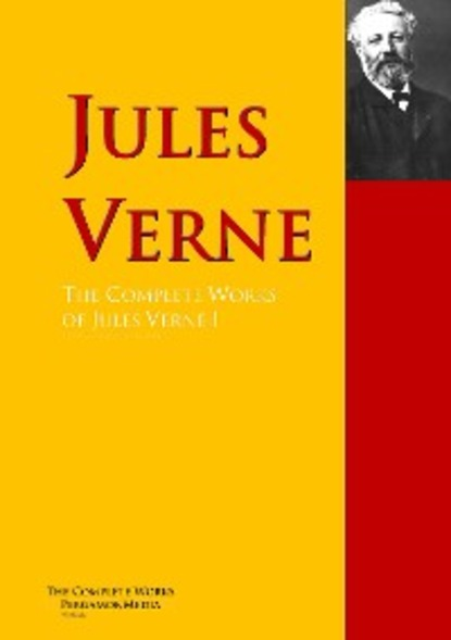 Жюль Верн The Collected Works of Jules Verne a new voyage round the world